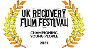 Golden laurels on a white background. Between them is the text 'UK Recovery Film Festival, Championing Young People, 2021'